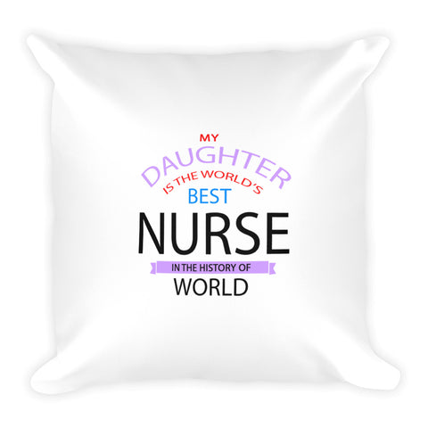 Daughter Is A Nurse Square Pillow