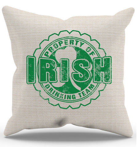 Property Of Irish Drinking Team Pillow Case