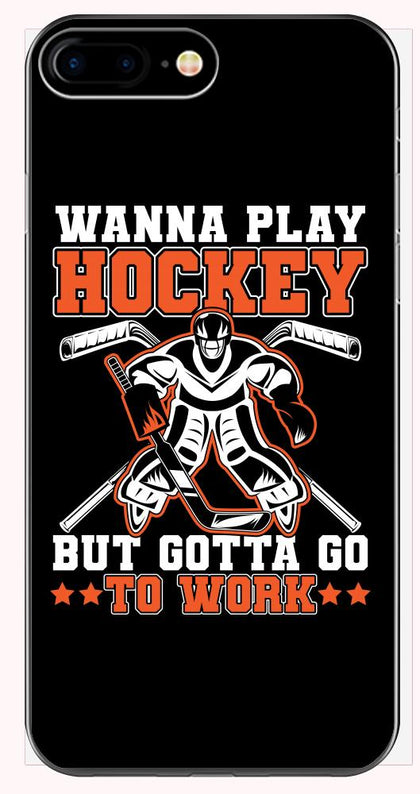 Wanna Play Hockey But I gotta go to work fun design - Phone Case for iPhone 6+, 6S+, 7+, 8+