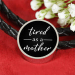 Tired As A Mother - Round Leather Bracelet - Black