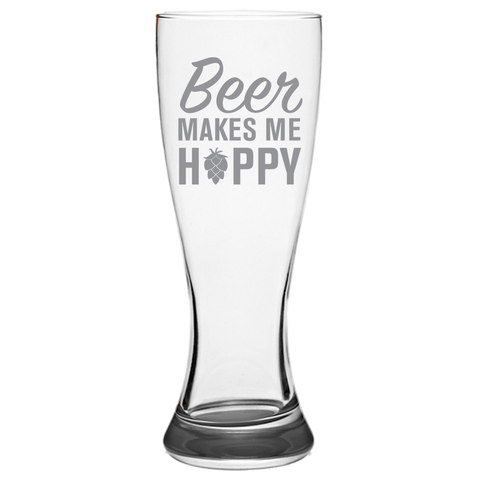 Beer Makes Me Happy - Pilsner Glass