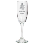 Keep Calm And Drink Like - Champagne Flute