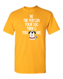 Be The Person - Adult Unisex T-Shirt