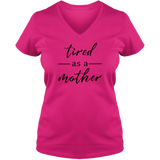 Tired as a Mother Light - Ladies V Neck Tee
