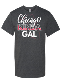Chicago Kinda Gal - Dark - Adult Unisex T-Shirt