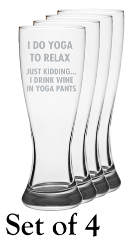 I Do Yoga To Relax - Pilsner Glass - Set of 4