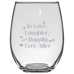 To Love Laughter And Happily Ever After - Stemless Wine Glass