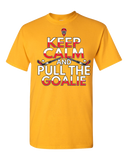 Keep Calm And Pull The Goalie - Light - Adult Unisex T-Shirt