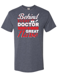 Behind Every Doctor Is A Great Nurse - Dark - Adult Unisex T-Shirt