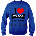 Love My Dog Crewneck Sweat Shirt