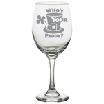 Who's Your Paddy - White Wine Glass