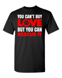 You Can't Buy Love - Adult Unisex T-Shirt