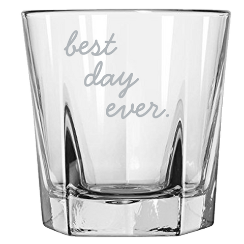 Best Day Ever - Rock Glass