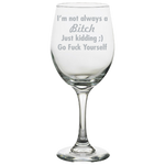 I'm not a Bitch White Wine Glass Laser Etched