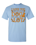 I Love You Less Than My Dog - Light - Adult Unisex T-Shirt