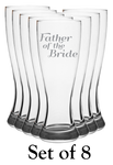 Father Of The Bride - Pilsner Glass - Set of 8