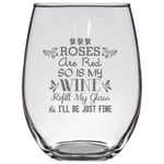 Roses Are Red So Is My Wine - Stemless Wine Glass
