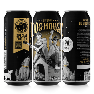 NEW In the Doghouse Cans