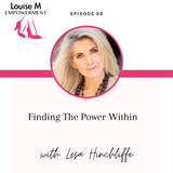 Louise M Empowerment series with Lesa J Hinchcliffe