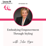 Louise M Empowerment with Louise Matson and Corporate Stylist Julie Hyne