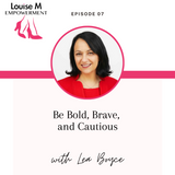 Louise M Empowerment podcast with Louise Matson, Louise M shoes and Lea Boyce, Boyce Family Office