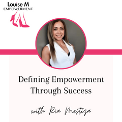 Louise Matson's podcast Louise M Empowerment with Ria Mestiza, Australia's #1 Health and Wellness Coach