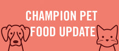 Champion Pet Food Update