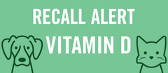 Recent Vitamin D Pet Food Recalls