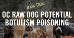 OC Raw Dog Potentially Causing Botulism Poisoning