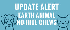 Earth Animal Notice For No-Hide Chews Concerns