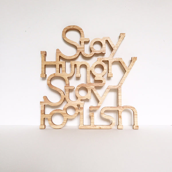 Stay Hungry Stay Foolish Wood Lettering