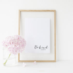 Be Kind. Always. Typography print - Nia Tudor Illustration