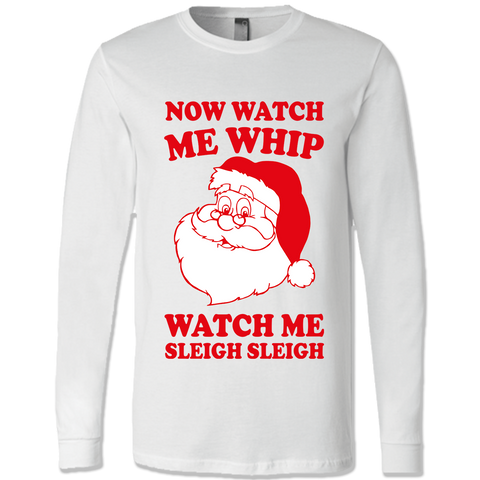 Watch Me Sleigh Sleigh Shirts & Sweatshirts