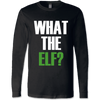 What The Elf Shirts & Sweatshirts