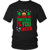 All I Want For Christmas Is Beer Shirts & Sweatshirts