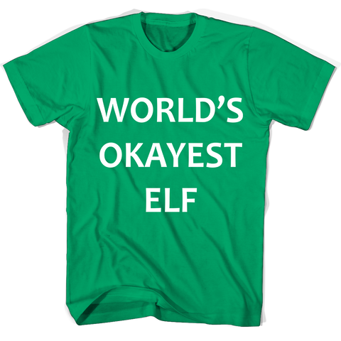 World's Okayest Elf Shirts & Sweatshirts