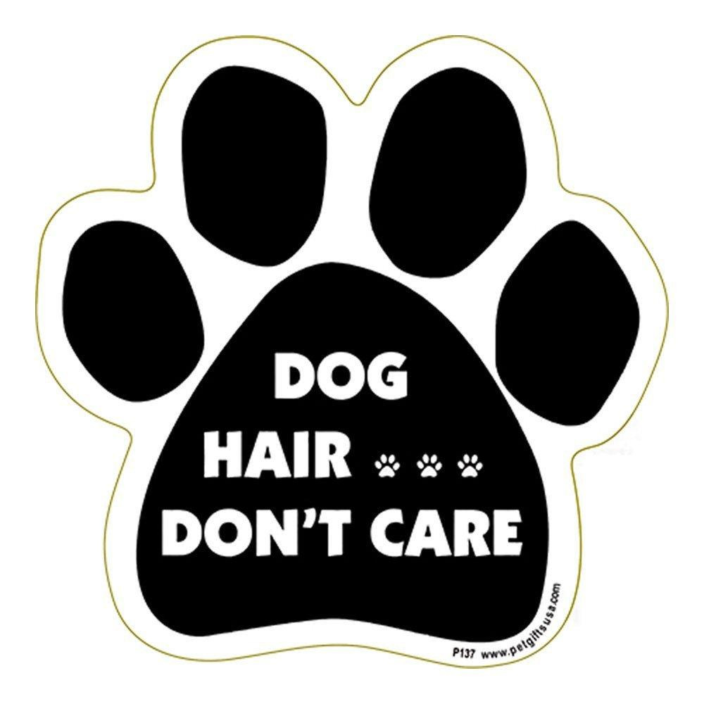 Dog Hair… Don't Care Paw Shape Car, Truck, Refrigerator Magnet