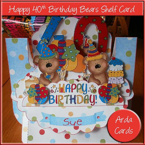Happy 40th Birthday Bears Shelf Card - The Printable Craft Shop
