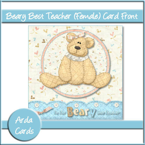 Beary Best Teacher Female 6x6 Card Front - The Printable Craft Shop