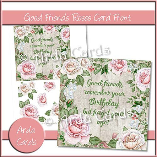 Good Friends Roses Card Front - The Printable Craft Shop