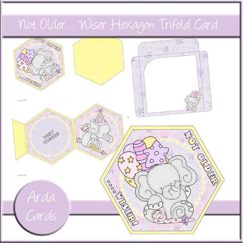 Not Older... Wiser Hexagon Tri Fold Card - The Printable Craft Shop