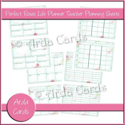 Perfect Roses Life Planner Teacher Planning Sheets - The Printable Craft Shop