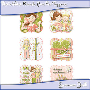 That's What Friends Are For Toppers - The Printable Craft Shop