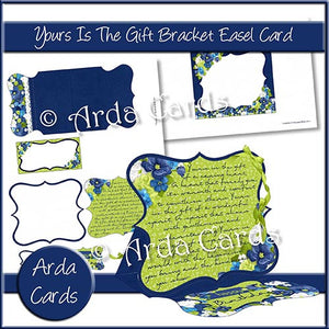 Yours Is The Gift Bracket Easel Card - The Printable Craft Shop