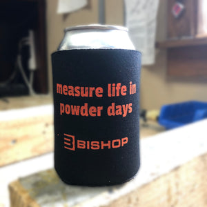 Measure Life in Powder Days Koozie