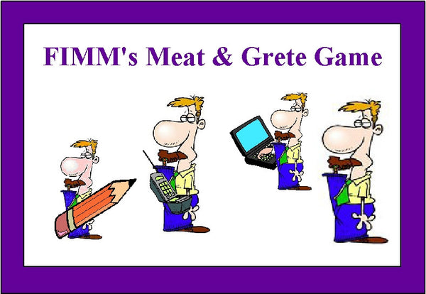 "FIMM's ""Meat and Grete"" Game"