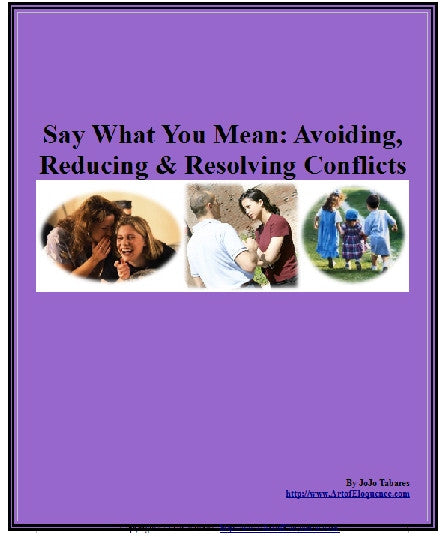 Say What You Mean: Avoiding, Reducing and Resolving Conflicts