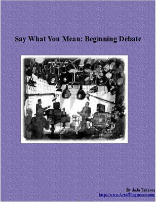 Say What You Mean: Beginning Debate