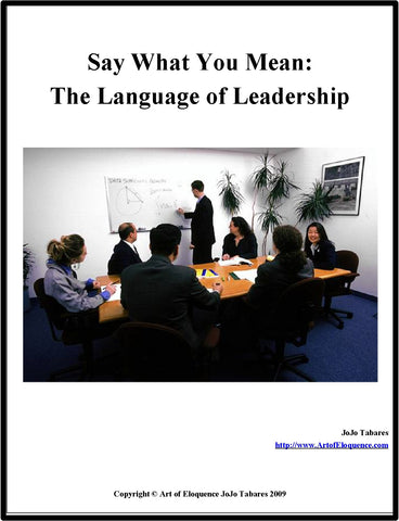 Say What You Mean: The Language of Leadership