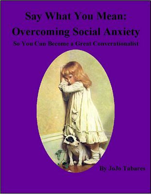 Say What You Mean: Overcoming Social Anxiety